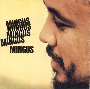 vous écoutez quoi à l\'instant - Page 5 Mingus